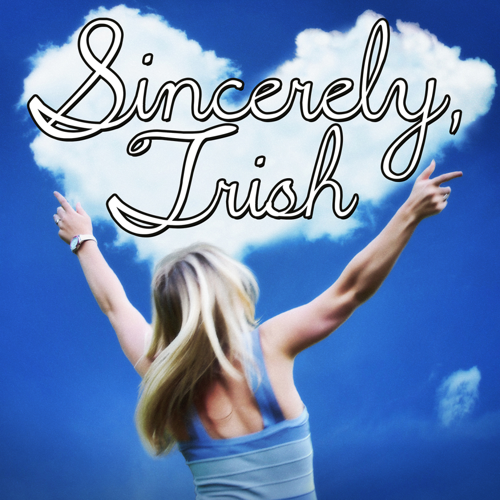 'Sincerly, Trish' Podcast Cover (2 Lines Text) (1400x1400)
